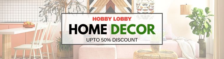 Hobby Lobby deals on Home Decor